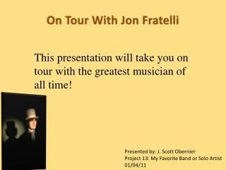 On Tour With Jon Fratelli