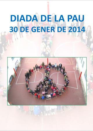 DIADA DE LA PAU 30 DE GENER DE 2014