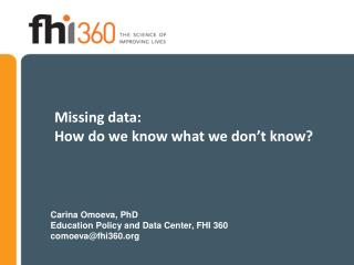 Missing  data:  How do we know what we don�t know?