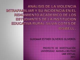 GUIOMAR ESTHER OLIVEROS  OLIVEROS PROYECTO   DE  INVESTIGACIÓN UNIVERSIDAD  MANUELA BELTRAN