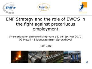EMF Strategy and the role of EWC'S in the fight against precariuous employment