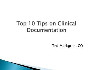 Top 10 Tips on Clinical Documentation