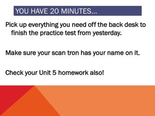 You have 20 minutes�
