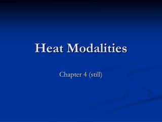 Heat Modalities
