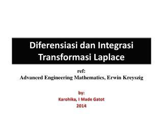 Diferensiasi dan Integrasi Transformasi  Laplace