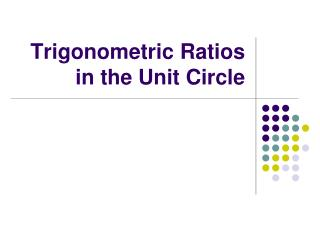 Trigonometric Ratios in the Unit Circle