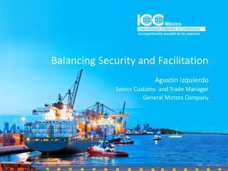 Balancing  Security and  Facilitation