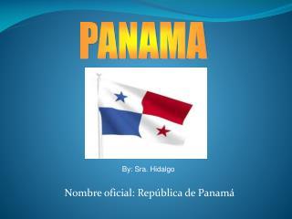 Nombre oficial: República de Panamá