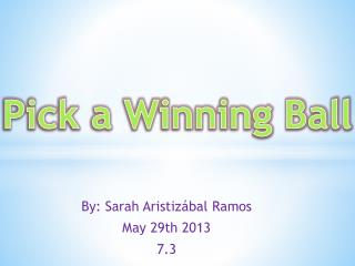 By: Sarah  Aristiz�bal  Ramos   May 29th 2013 7.3