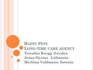 Happy Pets  Long-time care agency