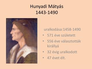 Hunyadi Mátyás 1443-1490