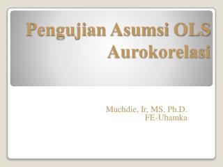 Pengujian Asumsi  OLS Aurokorelasi