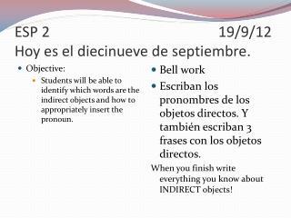 ESP 219/9/12 Hoy es el diecinueve de septiembre .
