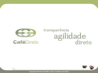 O que é Café Direto?