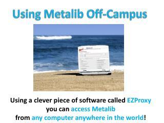 Using  Metalib  Off-Campus