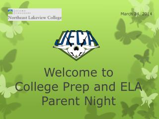 Welcome to  College  Prep  and ELA Parent N ight