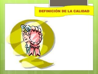 DEFINICI�N DE LA CALIDAD
