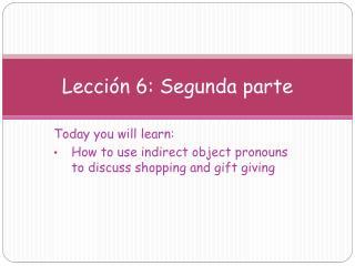 Lección  6:  Segunda parte