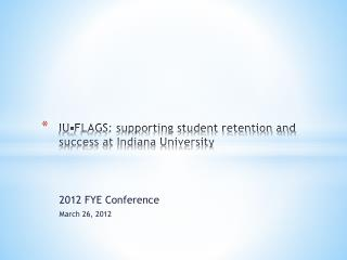 IU-FLAGS: supporting student retention and success at Indiana University