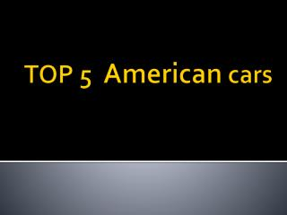 TOP 5   American cars