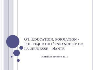GT Education, formation -  politique de l'enfance et de la jeunesse – Santé