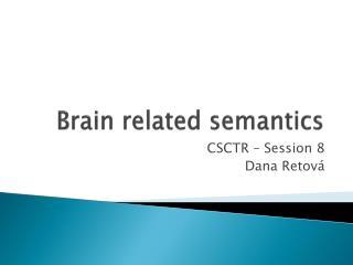 Brain related semantics