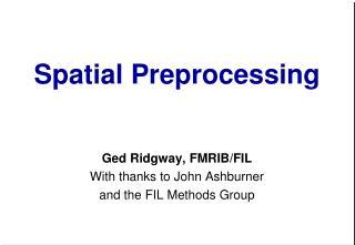 Spatial Preprocessing