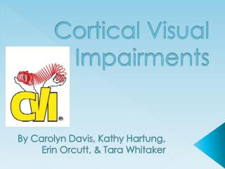 Definition of cortical visual impairment