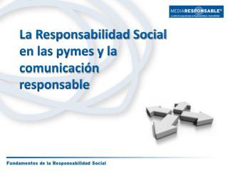 La Responsabilidad Social en las pymes y la comunicación responsable