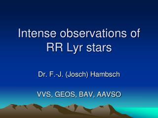 Intense observations of RR Lyr stars