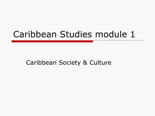 Caribbean Studies module 1