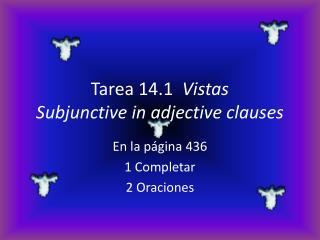 Tarea 14.1   Vistas Subjunctive  in  adjective clauses