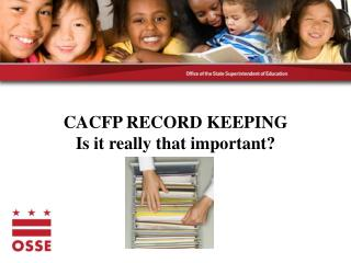 CACFP RECORD KEEPING Is it really that important?