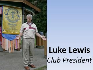 Luke Lewis Club President