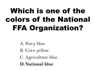 Which is one of the colors of the National FFA Organization?