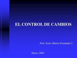 EL CONTROL DE CAMBIOS