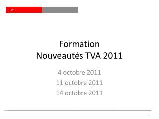 Formation Nouveaut�s TVA 2011