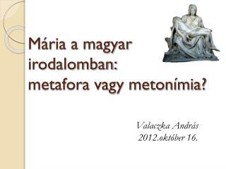 Mária a magyar irodalomban: metafora vagy metonímia?