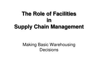 The Role of Facilities  in  Supply Chain Management