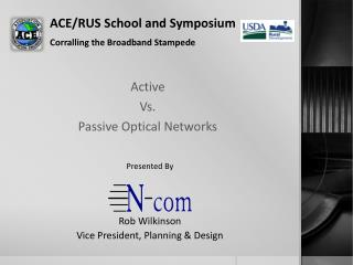 ACE/RUS School and Symposium Corralling the Broadband Stampede