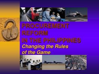 PROCUREMENT REFORM  IN THE PHILIPPINES
