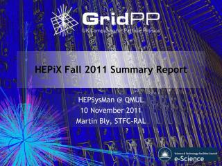 HEPiX Fall 2011 Summary Report