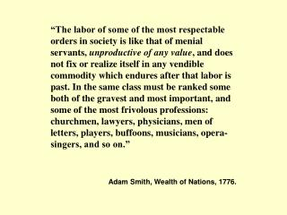 Adam Smith, Wealth of Nations, 1776.