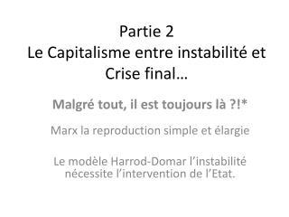 Partie 2 Le Capitalisme entre instabilit� et Crise final�