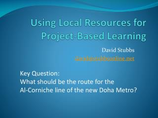 Using Local Resources for Project-Based Learning