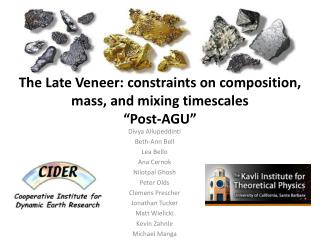 "The Late Veneer: constraints on composition, mass, and mixing timescales ""Post-AGU"""