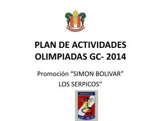 PLAN DE ACTIVIDADES OLIMPIADAS GC- 2014