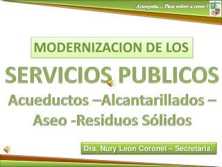 SERVICIOS PUBLICOS Acueductos –Alcantarillados – Aseo -Residuos Sólidos