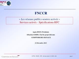 «Les réseaux publics neutres activés» Services activés - Spécifications RFC