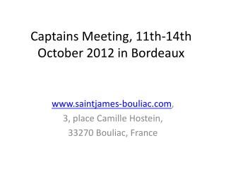 Captains Meeting, 11th-14th  October  2012 in Bordeaux